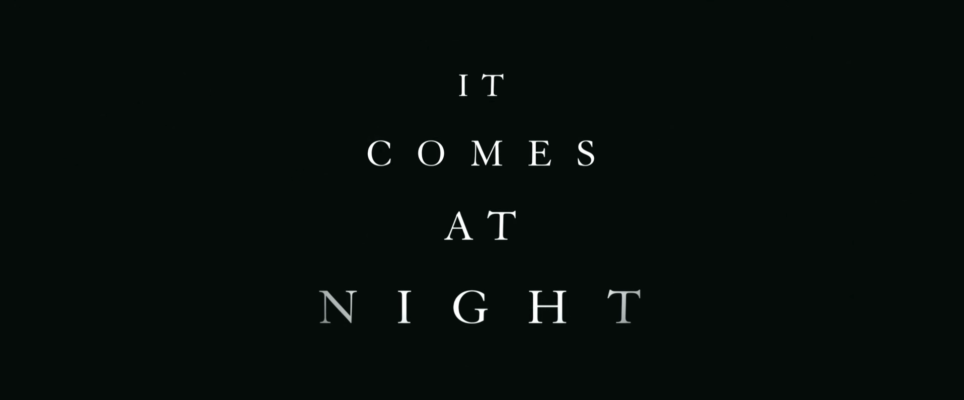 It Comes at Night 2017 Opening Title