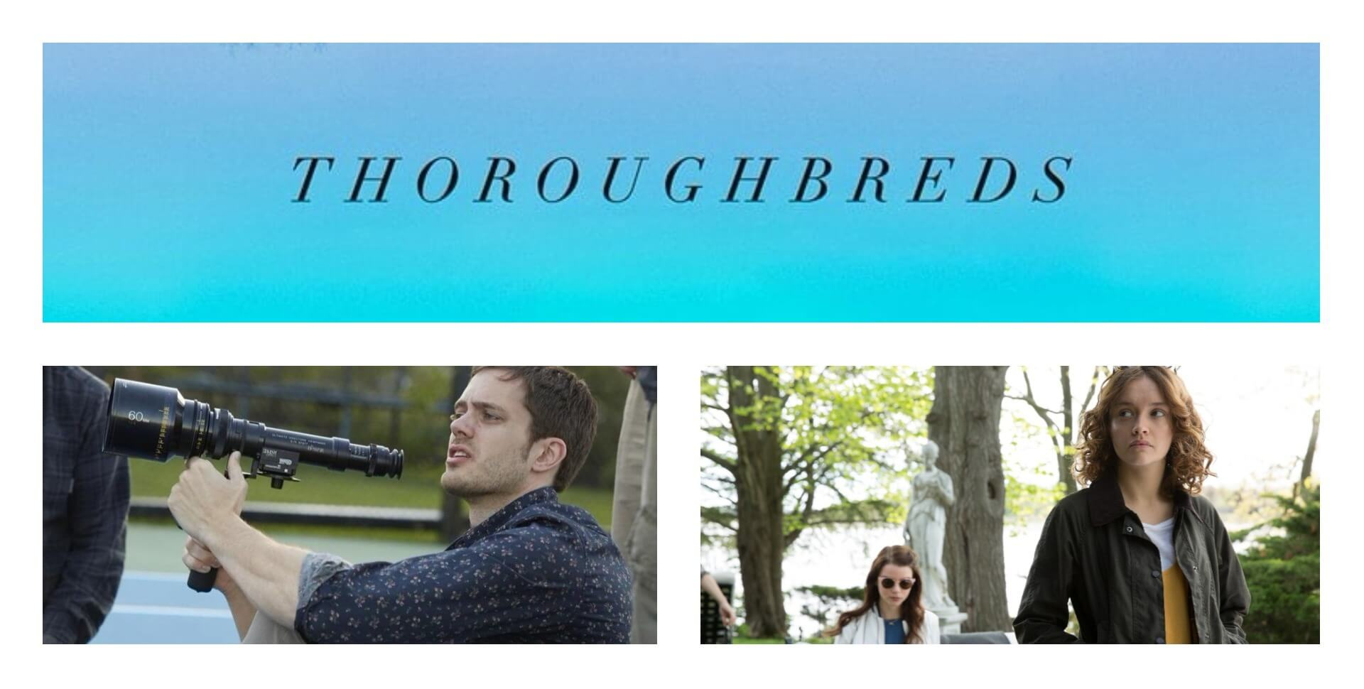 thoroughbreds interview with director cory finley