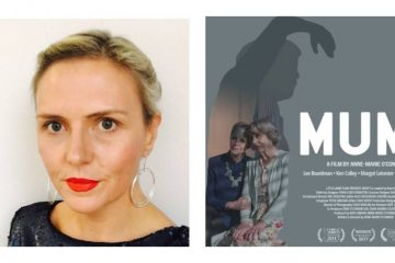 Mum - 5 Questions for Director Anne Marie OConnor