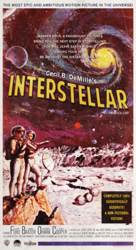 Cecil B. DeMille, Interstellar (2014) - Modern Films Re-Imagined into Classic Movie Posters
