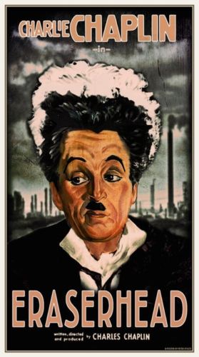 Charlie Chaplin in Eraserhead (1977) - Modern Films Re-Imagined into Classic Movie Posters